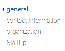 Under the display name, general, contact information, organization, and MailTip options