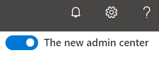 The new admin center toggle